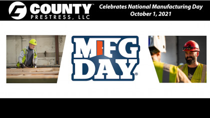 County Prestress Recognizes National Manufacturing Day 2021